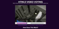Zurb, les créateurs du framework Foundation, nous propose cette ressource permettant de voter pour notre partie favorite de vidéos grace à un simple appuie sur la barre espace. Il est aussi possible de visualiser le nombre de votes grace à un graphe s'affichant au survol de la vidéo.