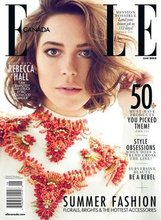 Elle Canada June 2013 Rebecca Hall photographed by Max Abadian.