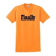 Finally - Class of 2013 Short Sleeve T-Shirt Funny Graduation Gift Graduate Present Congrats College High Middle School Grad Party T-Shirt