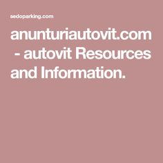 anunturiautovit.com - autovit Resources and Information.