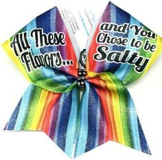 Bows by April - All These Flavors and You Chose to be Salty Cheer Bow, $15.00 (http://www.bowsbyapril.com/all-these-flavors-and-you-chose-to-be-salty-cheer-bow/) Volleyball Bows, Cheerleading Bows, Cheer Stunts, Cute Cheer Bows, Cheer Mom, Big Bows, Bow Quotes, Cheer Quotes, Dance Bows