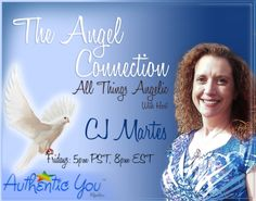 The Angel Connection with CJ Martes    The Angel Connection is a weekly radio show that examines the powerful impact of angels in our lives. Through guest interviews, information-sharing, and live call-in angel readings, this show provides a resource for learning more about different types of angels and how to work with angels in your everyday life. Join CJ every Friday at 5pm PST/6pm MST/ 7pm CST/8pm EST for assistance connecting with your Angels.