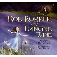 Bob Robber And Dancing Jane Andrew Matthews, Primary Teaching, Children's Books, Literacy, Dancing, Bob, Movie Posters, Pictures, Beautiful