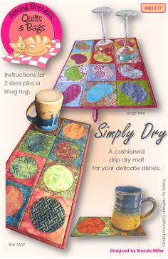 Simply Dry - a cushioned mat to stylishly drip dry your delicate dishes.  Order that pattern at:  http://shop.amongbrendasquilts.com/products/simply_dry