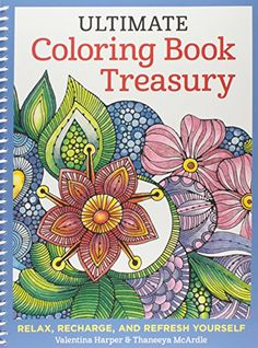 Ultimate Coloring Book Treasury: Relax, Recharge, and Refresh Yourself (Coloring Collection) by Valentina Harper http://www.amazon.com/dp/1497200245/ref=cm_sw_r_pi_dp_a5BZwb148J3NQ