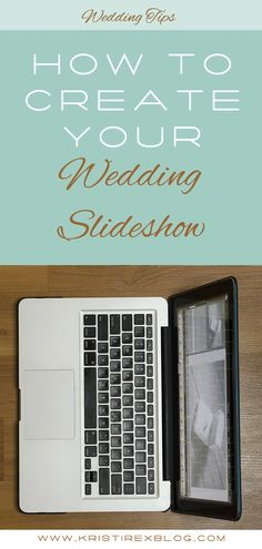 How to create your wedding slideshow - Kristi Rex Photography