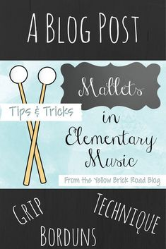 Tips and advice for mallets in elementary music.