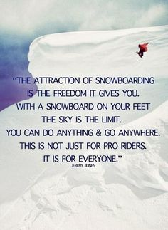 skiing and snowboarding quotes Snowboarding Quotes, Snowboarding Women, Scared Of Flying, Fear Of Flying, Ski Lift Chair, Jeremy Jones, The Art Of Flight, Snowboard Equipment, Waterproof Gloves