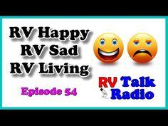 RV Sad, RV Happy, RV Living | RV Talk Radio Ep.54  #podcast #rvliving