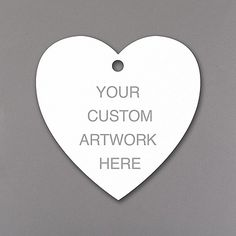 YOU get to be the designer for these custom favor tags! We'll print your artwork, design or wording on the heart-shaped favor tags. Then add them to favors, gifts and more for unique style!