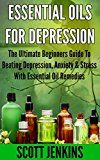 Free Kindle Book -   ESSENTIAL OILS FOR DEPRESSION: The Ultimate Beginners Guide To Beating Depression, Anxiety & Stress With Essential Oil Remedies (Soap Making, Bath Bombs, ... Lavender Oil, Coconut Oil, Tea Tree Oil) Check more at http://www.free-kindle-books-4u.com/health-fitness-dietingfree-essential-oils-for-depression-the-ultimate-beginners-guide-to-beating-depression-anxiety-stress-with-essential-oil-remedies-soap-making-bath-bombs/