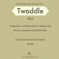 Twaddle: A speech or writing which is rubbish and nonsense Interesting English Words, Unusual Words, Learn English Words, English Phrases, English Language, Words To Use, New Words, Good Vocabulary Words, Vocabulary Journal
