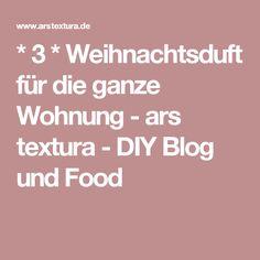 * 3 * Weihnachtsduft für die ganze Wohnung - ars textura - DIY Blog und Food