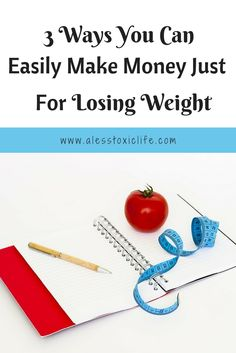 3 Ways You Can Easily Make Money Just for Losing Weight
