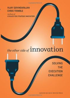 The Other Side of Innovation: Solving the Execution Challenge (Harvard Business Review) by Vijay Govindarajan http://www.amazon.com/dp/1422166961/ref=cm_sw_r_pi_dp_izMxub01EXWBQ