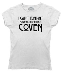 Women's I Can't Tonight I Have Plans with my Coven T-Shirt