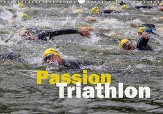 Passion Triathlon - CALVENDO Kalender von Hans Will