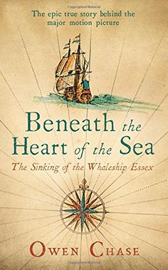 Availability: http://130.157.138.11/record=b3903294~S13 Beneath the Heart of the Sea: The Sinking of the Whaleship Essex - Owen Chase