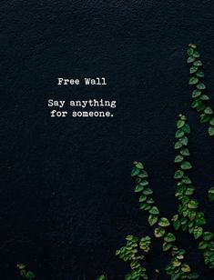 Free wall. Say anything for someone.