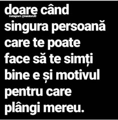 A durut...acum e bine Motivational Words, Inspirational Quotes, Reasons Why I Love You, I Hate My Life, Rap Quotes, Let Me Down, Cute Texts, Sad Stories, Sad Love Quotes