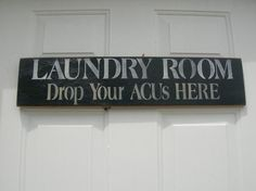 LAUNDRY ROOM...DROP YOUR ACUs HERE