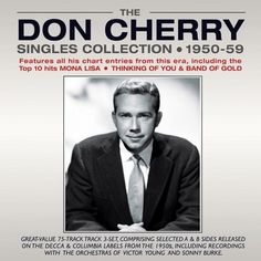 Disc Singles Collection 1950 - 59 - Don Cherry Someone To Love Me, Ill Always Love You, Still In Love, Love You So Much, I Cant Help It, Can You Be, Love Her, Don Cherry, A Place Called Heaven