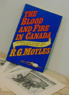 The Blood and Fire in Canada: A History of the by queenbeecanada