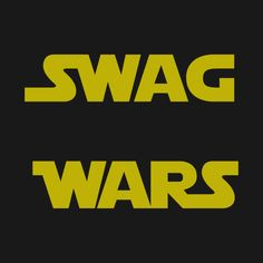 Awesome 'Star+Wars-+Swag+Wars' design on TeePublic! - Funny Shirt (Scifi Tshirts)