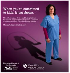 healthcare ad for MetroWest Medical Center and Floating Hospital for Children at Tufts Medical Center. agency: Jennings Health