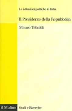 Mauro Tebaldi's 2005 book on the Italian presidency Presidents, Books, Libros, Book, Book Illustrations, Libri