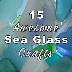 Collect sea glass on your next beach trip and try some of these awesome sea glass crafts!