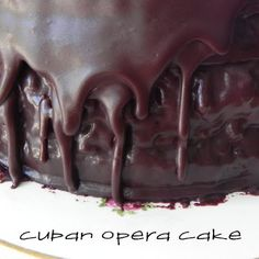 Gift of Simplicity: Cuban Opera Cake   ::::    Four layers of Mocha cake, two layers of European Buttercream, one layer of Coffee Mousse and covered with a Bittersweet glaze.  Need I say more?