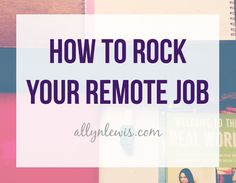 How to Rock Your Remote Job