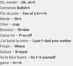 Here are some French insults just in case you are pissed off (Warning: Use with caution) never know when you'll need to know these words too. French Slang, French Phrases, French Words, French Quotes, How To Speak French, Learn French, Learn English, French Expressions, Language Study