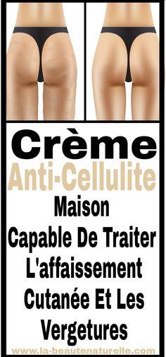 Crème anti-cellulite maison capable de traiter l'affaissement cutanée et les vergetures #Crème #anti-cellulite