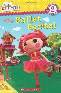 Lalaloopsy: The Ballet Recital by Jenne Simon. $3.99