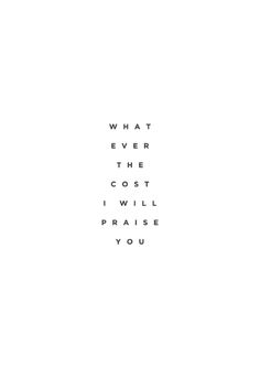 whatever the cost.