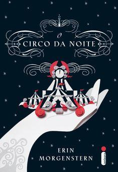 """O Circo da Noite"" – Erin Morgenstern"