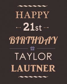 Happy 21st Birthday Taylor Lautner!(February 11th)♥
