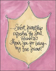 Ointment and perfume rejoice the heart: so doth the sweetness of a man's friend by hearty counsel. ~Proverbs 27:9 KJV~