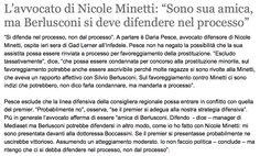 15/2/2011. L'avvocato della Minetti invita Berlusconi a scendere dal piedistallo e a difendersi nel processo in cui è imputato per la nota vicenda-Ruby come un comune mortale.