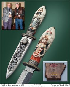 Best Art Knife Award earned by Ron Newton at the 2013 Arkansas Custom Knife Show. rnewton@centurylink.net