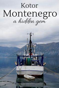 Kotor Montenegro, a Hidden Gem