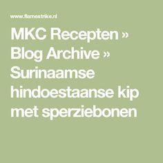 MKC Recepten  » Blog Archive   » Surinaamse hindoestaanse kip met sperziebonen