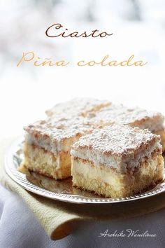 Arabeska : Ciasto Piña colada in 2020 Pastry Recipes, Cake Recipes, Dessert Recipes, Yummy Treats, Delicious Desserts, Yummy Food, Cakes Originales, First Communion Cakes, Different Cakes