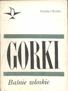 Baśnie włoskie, Maksym Gorki, KiW, 1968, http://www.antykwariat.nepo.pl/basnie-wloskie-maksym-gorki-p-324.html
