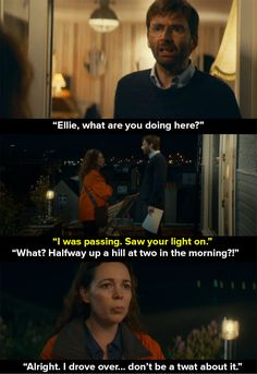 When Miller turned up at two thirty in the morning. | 14 Times Olivia Colman And David Tennant Were Sassy As Hell