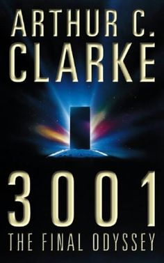 """3001: The Final Odyssey. In the finale of the 2001 series, Clarke cleverly illustrates his """"third law"""":  Any sufficiently advanced technology is indistinguishable from magic."""