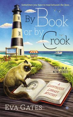 A Lighthouse Library Mystery, By Book or By Crook by Eva Gates.