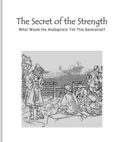The Secret of the Strength - free PDF! http://www.earlychurchtruth.com/early_anabaptist.pdf